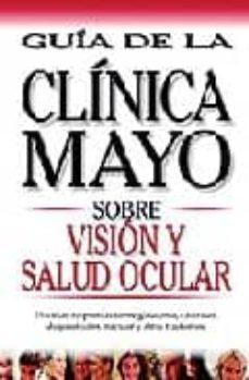 Descargas gratuitas de libros electrónicos en línea para kindle VISION Y SALUD OCULAR: GUIA DE LA CLINICA MAYO