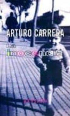 LA INOCENCIA - ARTURO CARRERA |