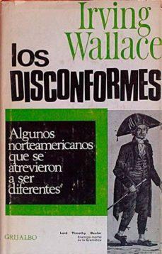 LOS DISCONFORMES - IRVING WALLACE | Adahalicante.org