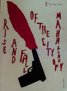 RISE AND FALL OF THE CITY OF MAHAGONNY - VV. AA. | Adahalicante.org