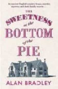 Descargar libros electrónicos gratis best sellers THE SWEETNESS AT THE BOTTOM OF THE PIE