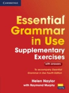 Descargar los mejores libros electrónicos gratis ESSENTIAL GRAMMAR IN USE SUPPLEMENTARY EXERCISES: BOOK WITH ANSWERS de HELEN NAYLOR, RAYMOND MURPHY