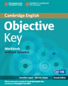 Descargar libros electrónicos gratis en línea OBJECTIVE KEY (WORKBOOK WITHOUT ANSWERS) 9781107699212 (Spanish Edition)