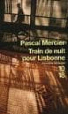 train de nuit pour lisbonne-pascal mercier-9782264045812