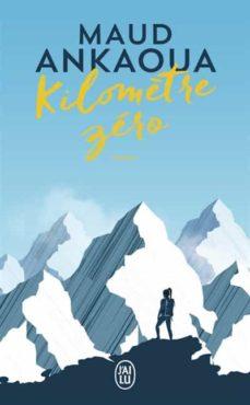 Buenos libros descarga gratuita KILOMETRE ZERO: LE CHEMIN DU BONHEUR 9782290210512 (Spanish Edition) ePub PDB DJVU