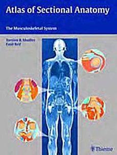 Libro de texto nova ATLAS OF SECTIONAL ANATOMY: THE MUSCULOSKELETAL SYSTEM