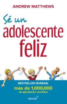 SÉ UN ADOLESCENTE FELIZ (NUEVA EDICIÓN) EBOOK | ANDREW