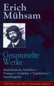 Gesammelte Werke Anarchistische Schriften Dramen
