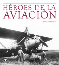 heroes de la aviacion-marc bernard-9788408073512