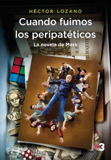 Descarga gratuita de libros electrónicos en formato mobi. CUANDO FUIMOS LOS PERIPATÉTICOS 9788408184812 FB2 CHM