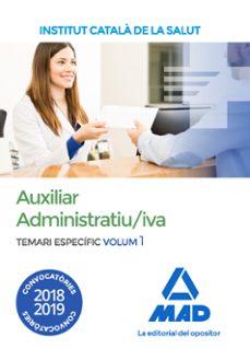 Concursopiedraspreciosas.es Auxiliar Administratiu/iva De L Institut Catala De La Salut (Ics) : Temari Especific (Vol. 1) Image