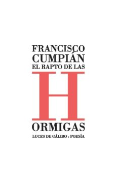 Libros en línea disponibles para descargar EL RAPTO DE LAS HORMIGAS de FRANCISCO CUMPIAN in Spanish 9788415117612 FB2 DJVU