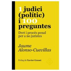 1 judici (polític) i 100 preguntes-jaume alonso-cuevillas sayrol-9788415315612