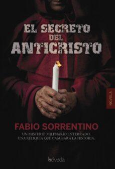 Los mejores libros de descarga de foros EL SECRETO DEL ANTICRISTO 9788415497912 de FABIO SORRENTINO (Literatura española)