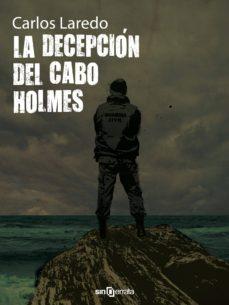 Descargas gratuitas en línea de libros (I.B.D.) LA DECEPCIÓN DEL CABO HOLMES (SERIE CABO HOLMES 2) iBook RTF