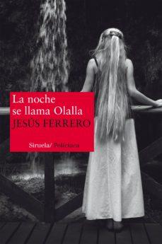 Ebooks descargar kostenlos englisch LA NOCHE SE LLAMA OLALLA (Spanish Edition)