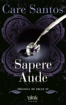 Descarga gratuita de libros electrónicos electrónicos. SAPERE AUDE (Literatura española) de CARE SANTOS TORRES