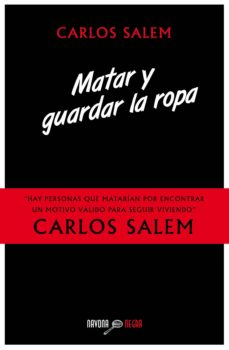 Descarga un libro de google play MATAR Y GUARDAR LA ROPA de CARLOS SALEM 9788416259212