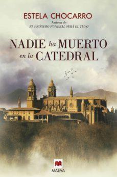 Ebook descargar pdf gratis NADIE HA MUERTO EN LA CATEDRAL 9788416363612 iBook (Spanish Edition) de ESTELA CHOCARRO