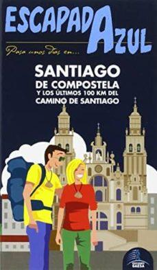 santiago de compostela 2015 (2ª ed.) (escapada azul)-jesus garcia marin-9788416408412