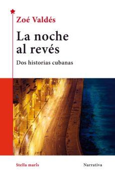 la noche al reves-zoe valdes-9788416541812