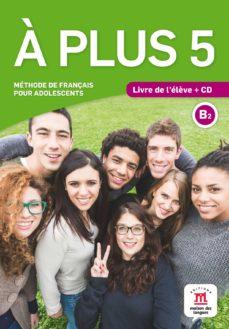 Descarga gratuita de libros electrónicos para itouch A PLUS 5 - LIVRE DE L ELEVE + CD in Spanish de  9788416657612