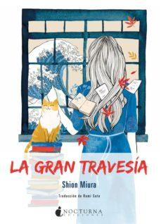 Descargar audiolibros mp3 gratis LA GRAN TRAVESÍA FB2 iBook (Literatura española) 9788416858712