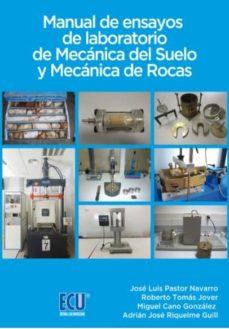 Ebook gratis para descargar iphone MANUAL DE ENSAYOS DE LABORATORIO DE MECANICA DEL SUELO Y MECANICA DE ROCAS de JOSÉ LUIS; TOMÁS JOVER, ROBERTO; CANO GONZÁLEZ, MIGUEL; RIQUELME GUILL, ADRIÁN JOSÉ PASTOR NAVARRO ePub