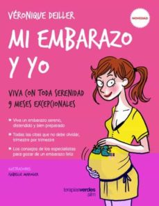 Libros electrónicos gratuitos para descargar en formato epub MI EMBARAZO Y YO: VIVA CON TODA SERENIDAD 9 MESES EXCEPCIONALES de VERONIQUE DEILLER, JULIETTE COLLONGE in Spanish  9788416972012
