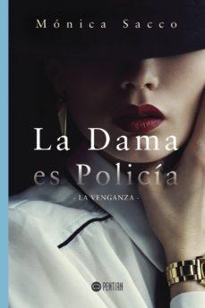 Audiolibros descargables gratis para reproductores de mp3 LA DAMA ES POLICÍA ePub en español 9788417102012 de MONICA SACCO