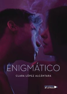 Nuevos lanzamientos de audiolibros descargados. ENIGMÁTICO de CLARA LÓPEZ ALCÁNTARA