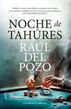 Descarga gratuita de archivos ebook en pdf. NOCHE DE TAHURES de RAUL DEL POZO PAGE 9788417954512 MOBI CHM iBook en español