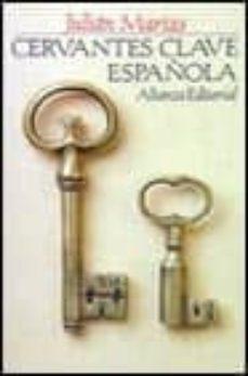 cervantes, clave española-julian marias-9788420605012