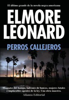perros callejeros-elmore leonard-9788420654812