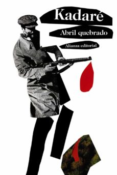 Descargar libros electronicos en ingles ABRIL QUEBRADO de ISMAIL KADARE in Spanish  9788420669212