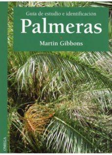 palmeras guia de estudio e identificacion-martin gibbons-9788428210812