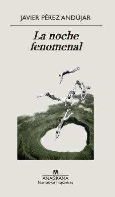 Descargas gratuitas de libros para nook. LA NOCHE FENOMENAL (Spanish Edition)