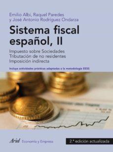 Vinisenzatrucco.it Sistema Fiscal Español Ii: Imposicion Indirecta, Regimenes Fiscal Es Territoriales, Los Recuersos De La Seguridad Social, Ejercicios (2ª Ed.) Image