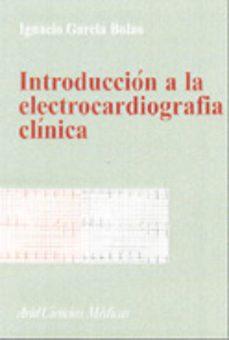 Descargar libros de Google descargar pdf gratis INTRODUCCION A LA ELECTROCARDIOGRAFIA CLINICA  de IGNACIO GARCIA BOLAO en español