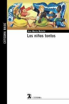 Descarga gratuita de libros de datos electrónicos. LOS NIÑOS TONTOS (Spanish Edition) 9788437635712  de ANA MARIA MATUTE