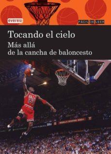 Emprende2020.es Tocando El Cielo. Mas Alla De La Cancha De Baloncesto (Facil De L Eer) Image