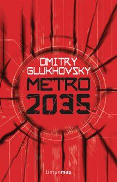 Descargar libros electrónicos en línea pdf METRO 2035 (Spanish Edition) de DMITRY GLUKHOVSKY 9788445004012