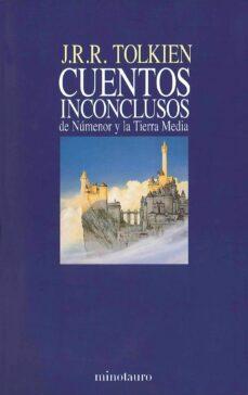 Descargas de libros gratis en línea CUENTOS INCONCLUSOS DE NUMENOR Y LA TIERRA MEDIA 9788445072912 PDB PDF in Spanish de J.R.R. TOLKIEN