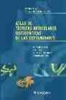 atlas de tecnicas articulares osteopaticas de las extremidades: d iagnostico, causas, cuadro clinico, reducciones-serge tixa-bernard ebenegger-9788445813812