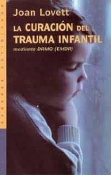 Ojpa.es La Curacion Del Trauma Infantil Mediando Drmo (Emdr) Image