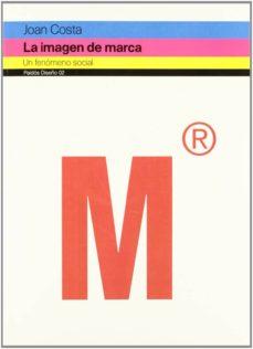 Descargar LA IMAGEN DE MARCA: UN FENOMENO SOCIAL gratis pdf - leer online