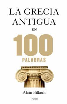 las 100 palabras de la grecia antigua-alain billault-9788449328312
