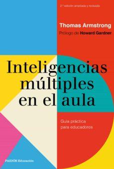 inteligencias multiples en el aula (2ª ed. ampliada y revisada)-thomas armstrong-9788449333712