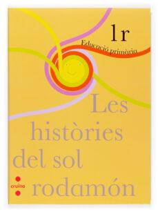 Encuentroelemadrid.es Llibre De Les Histories Del Sol Rodamon 1r Primaria Image