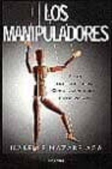 Descargar LOS MANIPULADORES: ESTAN ENTRE NOSOTROS, COMO RECONOCERLOS Y DESA RMARLOS gratis pdf - leer online